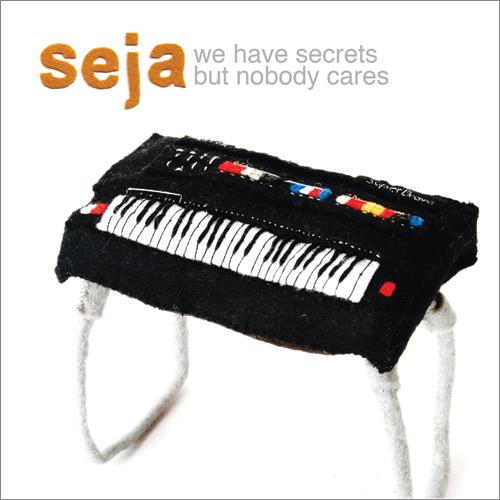 Seja - We Have Secrets But Nobody Cares