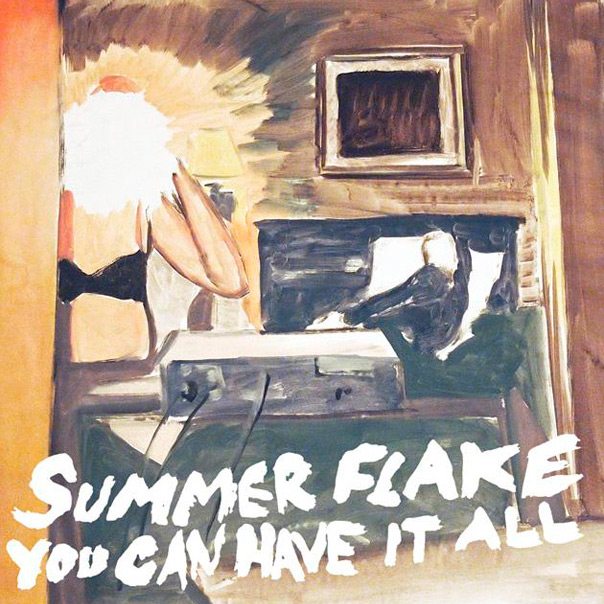 Summer Flake - You Can Have It All