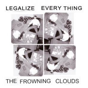 The Frowning Clouds - Legalize Anything Album Artwork
